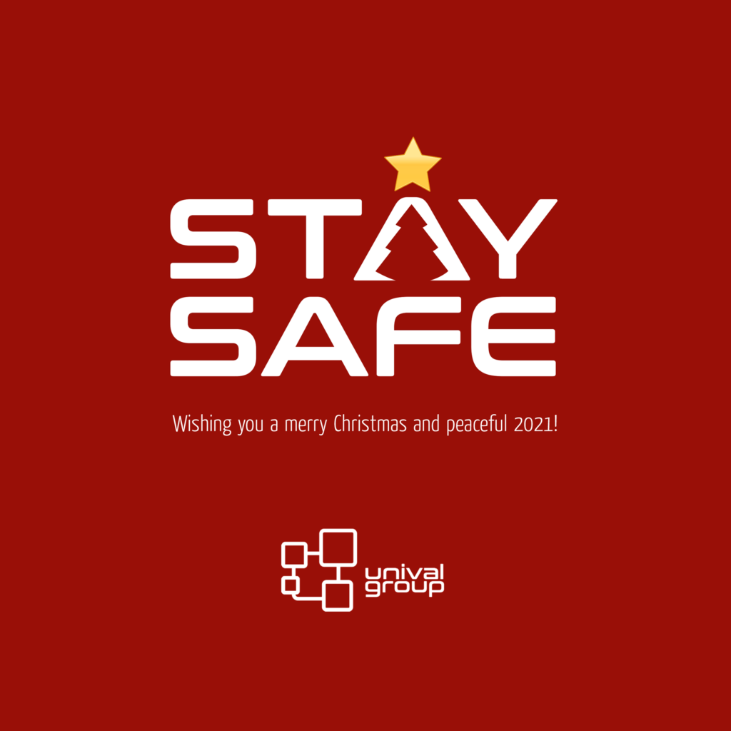 STAY SAFE | unival group